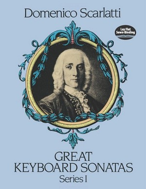Great Keyboard Sonatas, Series I by Domenico Scarlatti