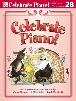 Celebrate Piano! Lesson and Musicianship 2B